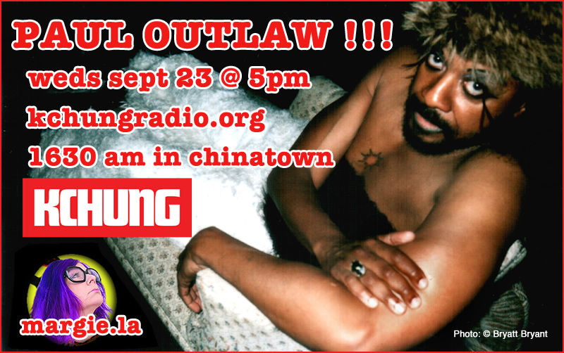 Paul Outlaw experimental theater artist kchung radio margie schnibbe