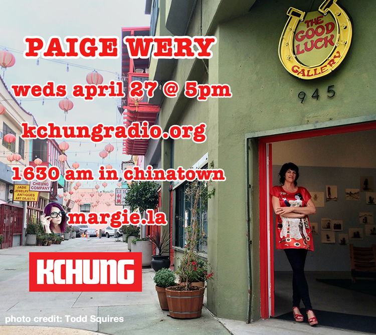 paige wery good luck gallery  kchung radio margie.la margie schnibbe